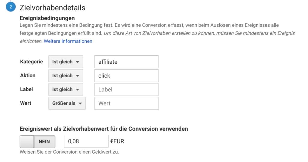 Google Analytics Conversion Einstellungen. Kategorie: affiliate, Aktion: click
